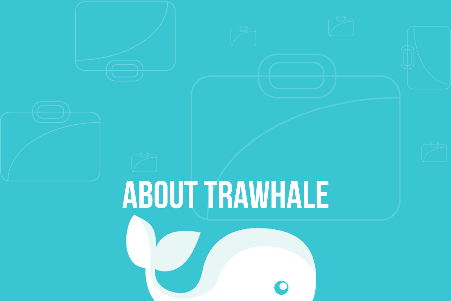 About Trawhale