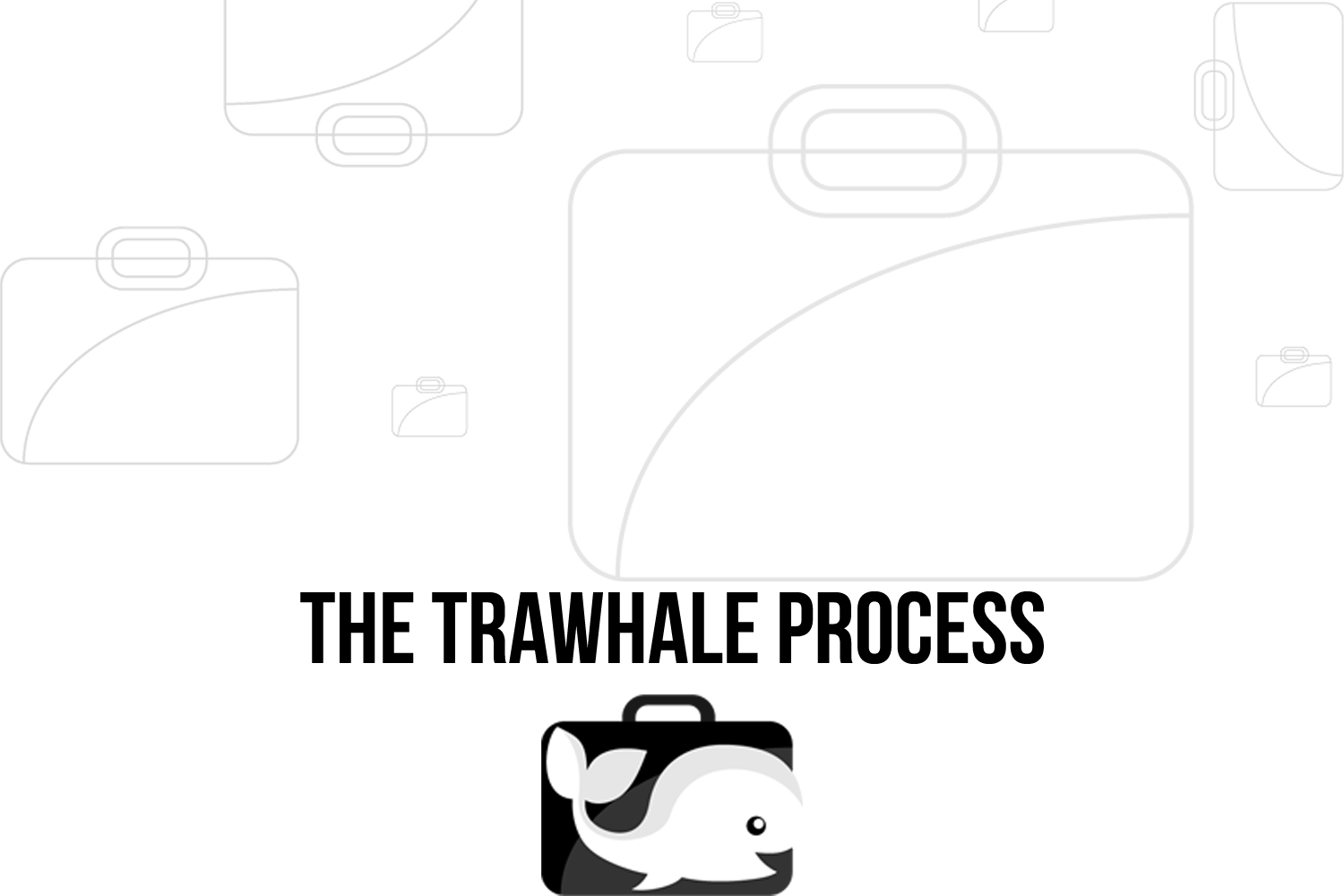 The Trawhale Process